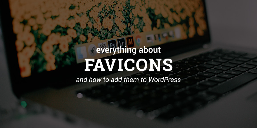 What Is a Favicon? (And How to Add One to Your WordPress Website)