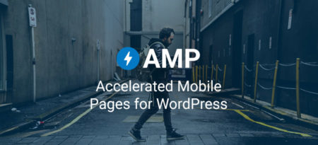 Accelerated Mobile Pages: AMP for WordPress Mobile Optimization