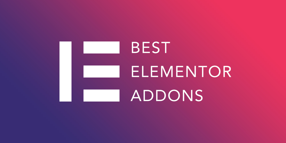 Best Elementor Addons to Build WordPress Sites