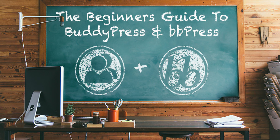 Beginners Guide to BuddyPress and bbPress – Two Plugins to Keep the Conversation Going