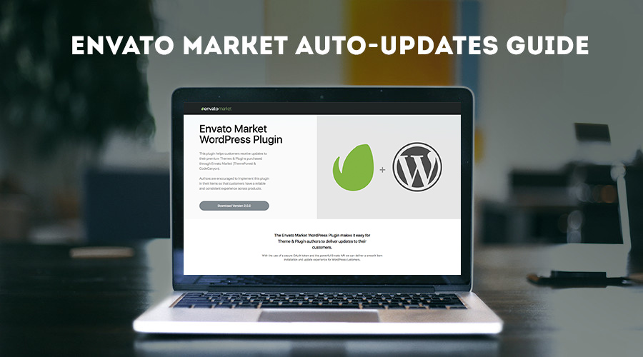 How To Automatically Update WordPress Themes with the Envato Market Plugin