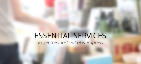 Essential Services to Help You Get the Most Out of WordPress