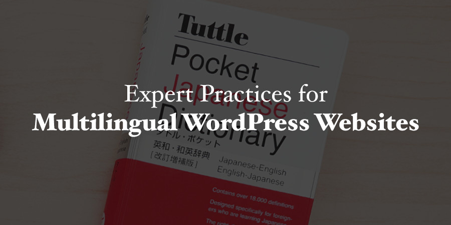 10 Expert Practices for Multilingual WordPress Websites