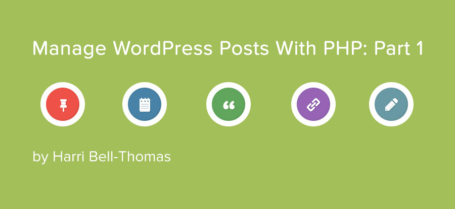 Create WordPress Posts And Pages Using PHP – A 101 Tutorial