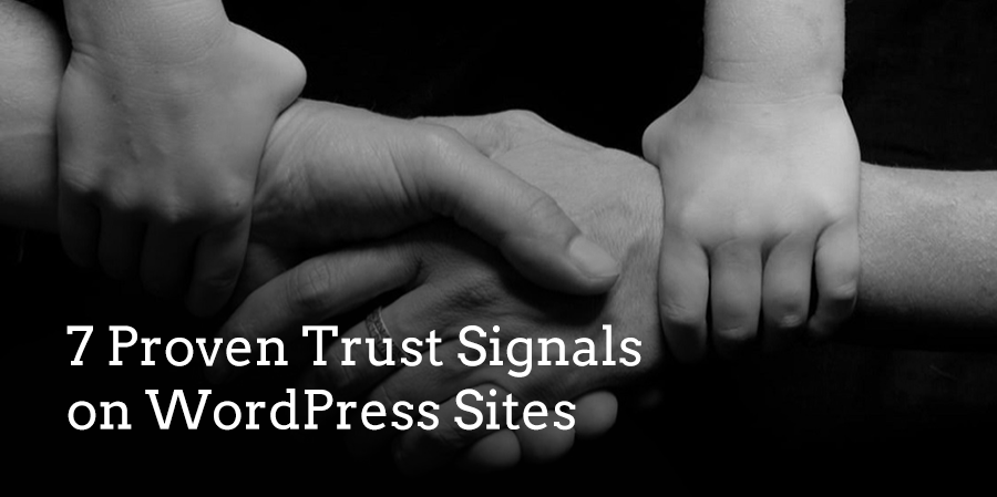 7 Proven Trust Signals on WordPress Sites