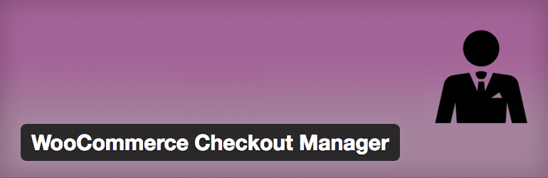 WooCommerce Checkout Manager Free WordPress Plugin